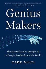 Genius Makers: The Mavericks Who Brought AI…