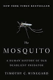 The Mosquito: A Human History of Our…