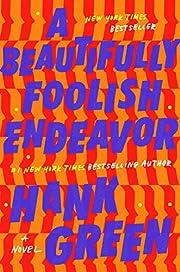 A Beautifully Foolish Endeavor: A Novel (The…