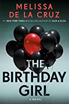 The Birthday Girl: A Novel by Melissa De la…