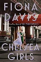 The Chelsea Girls: A Novel by Fiona Davis