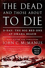 The Dead and Those About to Die: D-Day: The…