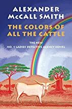 The Colors of All the Cattle: No. 1 Ladies'…
