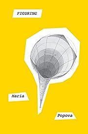 Figuring af Maria Popova