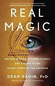 Real Magic: Ancient Wisdom, Modern Science,…