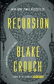 Recursion: A Novel af Blake Crouch