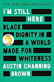 I'm Still Here: Black Dignity in a…