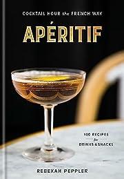 Apéritif: Cocktail Hour the French Way de…