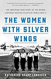 The Women with Silver Wings: The Inspiring…