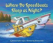 Where Do Speedboats Sleep at Night? de…