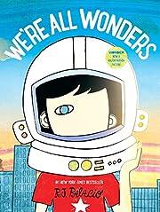 We're All Wonders av R. J. Palacio