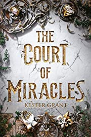 The Court of Miracles af Kester Grant