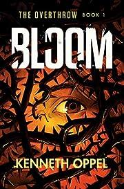 Bloom (The Overthrow) por Kenneth Oppel