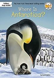 Where Is Antarctica? de Sarah Fabiny