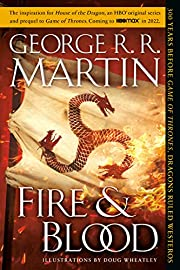 Fire & Blood: 300 Years Before A Game of…