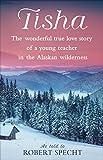 Tisha: A Young Teacher in the Alaskan Wilderness