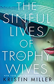 The Sinful Lives of Trophy Wives: A Novel…