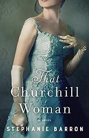 That Churchill Woman: A Novel – tekijä:…