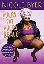 #VERYFAT #VERYBRAVE: The Fat Girl's Guide to…