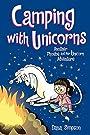 Camping with Unicorns (Phoebe and Her Unicorn Series Book 11) (Volume 11) - Dana Simpson