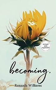 becoming. de Renaada Williams