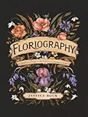 Floriography: An Illustrated Guide to the…