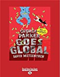 George Parker goes global / David Metzenthen