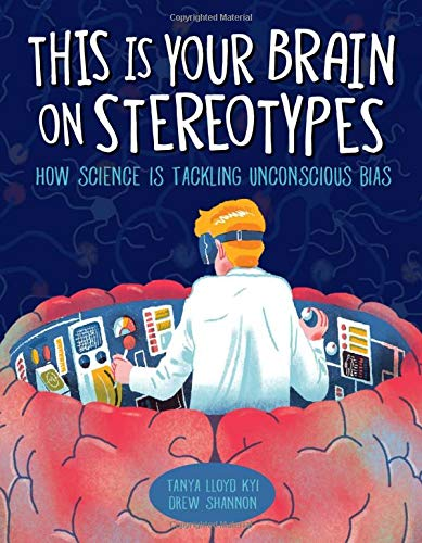 This is Your Brain on Stereotypes by Tanya Lloyd Kyi