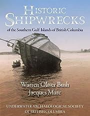 Historic Shipwrecks of the Southern Gulf…