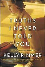 Truths I Never Told You af Kelly Rimmer