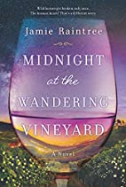 Midnight at the Wandering Vineyard by Jamie…