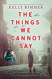 The Things We Cannot Say: A Novel av Kelly…
