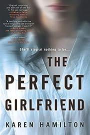 The Perfect Girlfriend: A Novel de Karen…