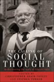 Calling of social thought : Rediscovering the work of edward shils