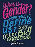 What is gender? How does it define us? and other big questions / Juno Dawson