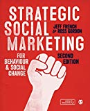 Strategic social marketing: for behaviour and social change