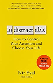 Indistractable: How to control your…