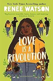 Love Is a Revolution de Renée Watson