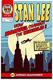 Stan Lee: How Marvel Changed the World by…
