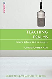 Teaching Psalms Vol. 2: From Text to Message…