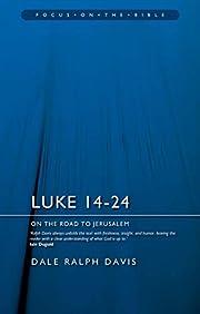Luke 14–24: On the Road to Jerusalem…