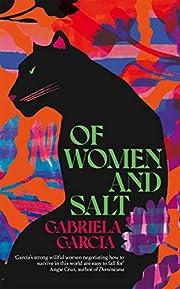 Of Women and Salt de Gabriela Garcia