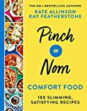 Pinch of Nom Comfort Food: 100 Slimming, Satisfying Meals