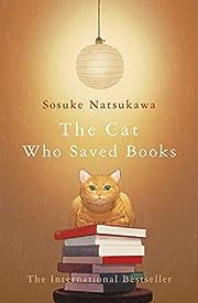 The Cat Who Saved Books por Sosuke Natsukawa