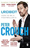 I, Robot: How to Be a Footballer 2