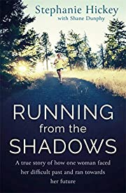 Running From the Shadows: A true story of…