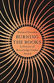 Burning the books : a history of knowledge…