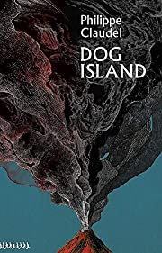 Dog Island by Philippe Claudel