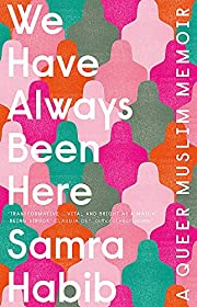 We Have Always Been Here: A Queer Muslim…