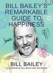 Bill Bailey's Remarkable Guide to Happiness…